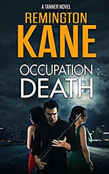 Occupation: Death (A Tanner Novel Book 12) by [Kane, Remington]