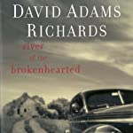 River of the Brokenhearted | David Adams Richards