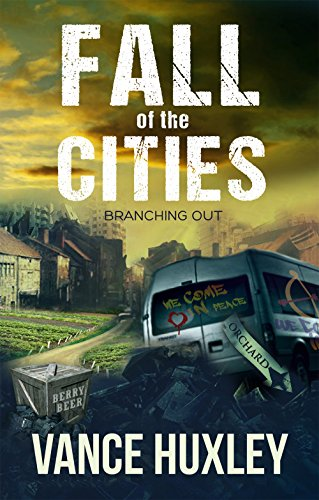 Fall of the Cities: Branching Out by [Huxley, Vance]