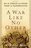 Front cover for the book A War Like No Other: How the Athenians and Spartans Fought the Peloponnesian War by Victor Davis Hanson
