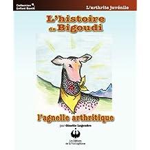 L'histoire de Bigoudi, l'agnelle arthritique (Collection Enfant Santé) (French Edition)