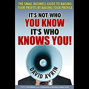 It's Not Who You Know, It's Who Knows You Audiobook