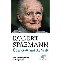 Über Gott und die Welt: Eine Autobiographie in Gesprächen