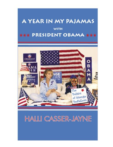 A Year In My Pajamas With President Obama, The Politics of Strange Bedfellows