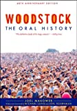 Woodstock: The Oral History (Excelsior Editions)