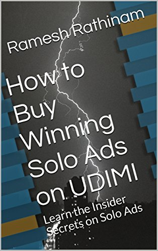 How to Buy Winning Solo Ads on UDIMI: Learn the Insider Secrets on Solo Ads (The Best Solo Ads)