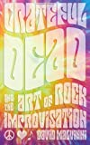 Grateful Dead and the Art of Rock Improvisation, David Malvinni, 0810882558