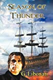 Season of Thunder : A Story of the U. S. S. Constitution, Libonati, G., 1612354378
