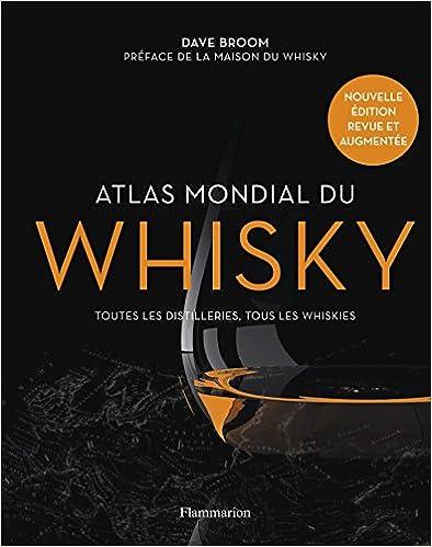 En ligne Atlas mondial du whisky : Plus de 200 distilleries visitées et plus de 750 bouteilles testées pdf