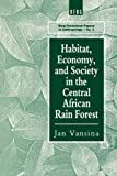 img - for Habitat, Economy and Society in the Central Africa Rain Forest (Berg Occasional Papers in Anthropology) book / textbook / text book