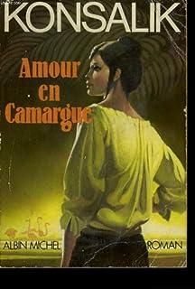 Amour en Camargue, Konsalik, Heinz G.