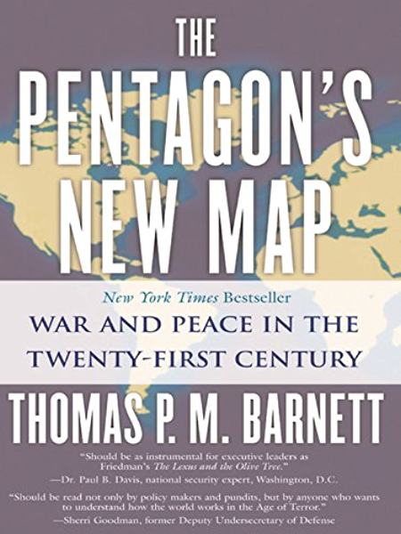 The Pentagons New Map War And Peace In The Twenty First Century By Thomas Pm Barnett