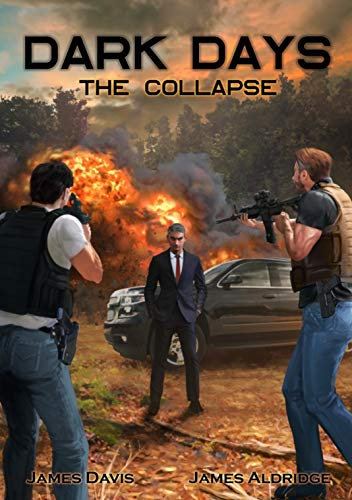 Dark Days: The Collapse by [Davis, James, Aldridge, James]