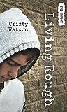 Living Rough, Cristy Watson, 1554694345