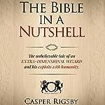 The Bible in a Nutshell | Casper Rigsby