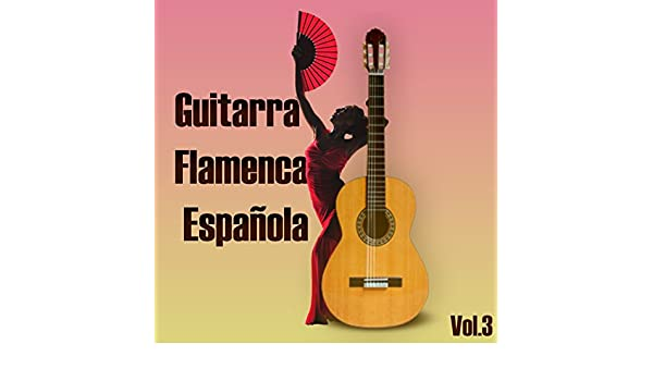 Guitarra Flamenca Española, Vol., 3 de Various artists en Amazon ...