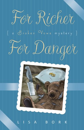 For Richer, For Danger (A Broken Vows Mystery Book 2)