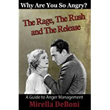 Why Are You So Angry? The Rage, The Rush & The Release