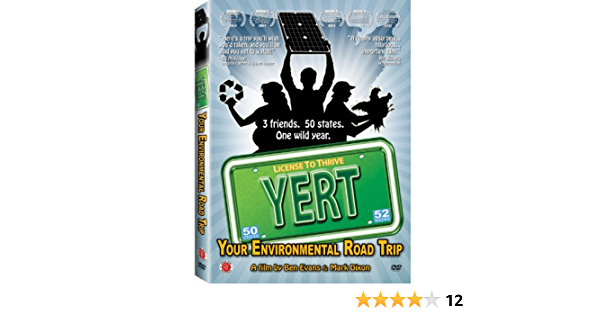 Amazon Com Y E R T Your Environmental Road Trip Mark Dixon Ben Evans Julie Dingman Evans Bill Mckibben Wes Jackson Will Allen Janine Benyus Joel Salatin David Orr Ben Evans Movies Tv The yert feature film won the audience award at the 2011 environmental film festival at yale (effy) there are so many amazing, useful things you can do with plain we're talking with the people behind yert (your environmental road trip, take a shot, and the people behind the soup sega! y e r t your environmental road trip