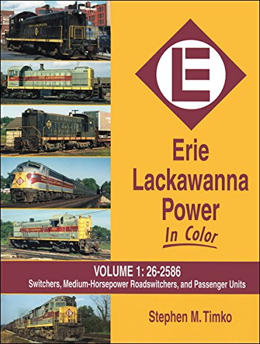 Fairbanks Morse Diesel (Erie Lackawanna Power in Color, Vol. 1: Switchers, Medium HP Roadswitchers, and Passenger Units)