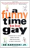 img - for A Funny Time to Be Gay by Ed Karvoski Jr. (1997-01-20) book / textbook / text book