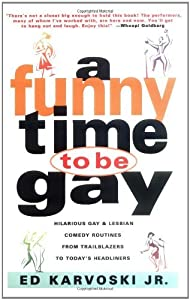 A Funny Time to Be Gay by Ed Karvoski Jr. (1997-01-20)