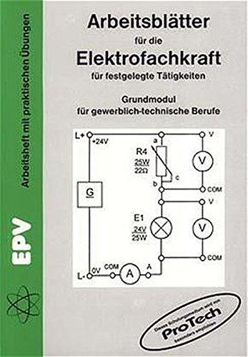 Arbeitsblätter für die Elektrofachkraft für festgelegte Tätigkeiten, Grundmodul für gewerblich-technische Berufe (EPV - Arbeitshilfen)
