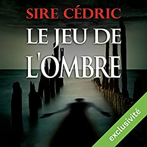 Le jeu de l'ombre (Alexandre Vauvert 2) Audiobook