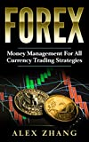Forex: Money Management For All Currency Trading Strategies: Beginner Currency Trading (Forex, Forex for Beginners, Make Money Online, Currency Trading, Foreign Trading Strategies, Day Trading)