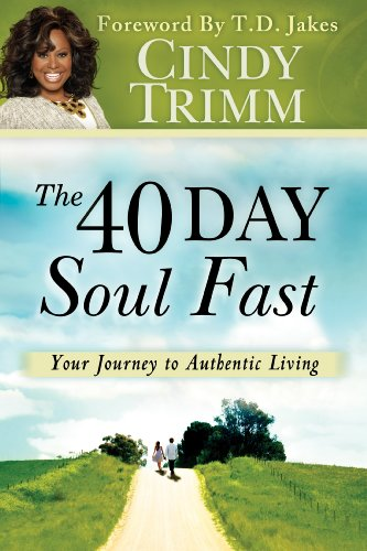The 40 day soul fast your journey to authentic living kindle the 40 day soul fast your journey to authentic living by trimm cindy fandeluxe Gallery