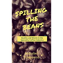 Spilling the Beans: Ideas of Quality in the Specialty Coffee Industry