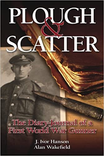 Book Plough & Scatter: The Diary-Journal of a First World War Gunner by Alan Wakefield (2012-02-01)