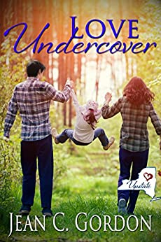 Love Undercover (Upstate NY . . . where love is a little sweeter Book 2) by [Gordon, Jean C.]