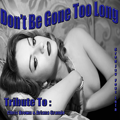 Don't Be Gone Too Long (Remixed) [feat. Lola] (Remixed)
