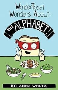WonderToast Wonders About: The Alphabet! by Anna States Woltz (2007-07-01)