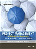 PROJECT MANAGEMENT: A MANAGERIAL APPROACH, 8TH ED, ISV