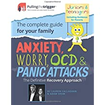 Anxiety, Worry, OCD & Panic Attacks: The Definitive Recovery Approach (Pulling the Trigger)