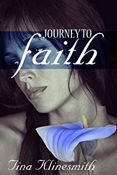 Journey to Faith (Journey Series Book 3) by [Klinesmith, Tina]
