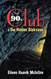 The 90s Club and the Hidden Staircase, Eileen Haavik McIntire, 0983404933