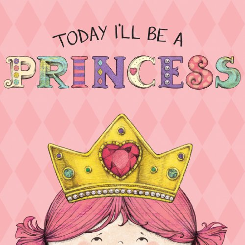 Today I'll Be a Princess, delightful princess book
