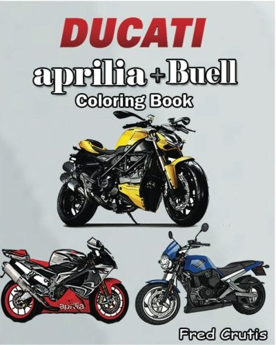 DUCATI + aprilia + Buell : Coloring Book: motorcycle coloring book