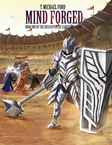 (Mind Forged: Book One of the Enchanters of Xarparion)