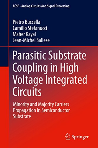 Parasitic Substrate Coupling in High Voltage Integrated Circuits: Minority and Majority Carriers Propagation in Semiconductor Substrate (Analog Circuits and Signal Processing)