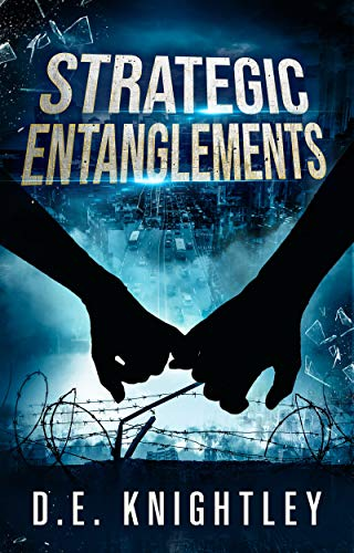 Strategic Entanglements: A steamy tale of action and intrigue, set on an alternative Earth (Kendra Veiss Book 1)