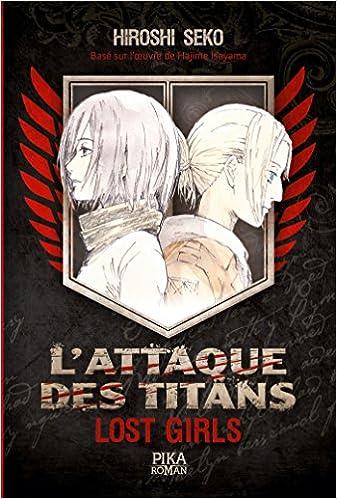 Hiroshi Seko - L'Attaque des Titans - Lost Girls sur Bookys