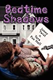 Bedtime Shadows : An Anthology, Fox Hall, Tara and Twist, Jenny, 1612354742