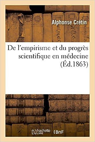 Empirisme et progrès scientifique en médecine à propos des conférences de M.le professeur Trousseau pdf