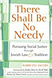 img - for There Shall Be No Needy: Pursuing Social Justice through Jewish Law and Tradition book / textbook / text book