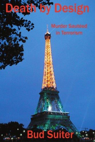 Death by Design: Murder Saut??ed in Terrorism: Murder Sauteed in Terrorism by Harold Suiter (2008-01-11)