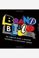 Brand Bible: The Complete Guide to Building, Designing, and Sustaining Brands by Millman, Debbie(February 1, 2012) Flexibound Flexibound